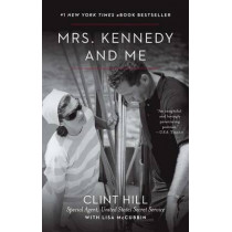 Mrs. Kennedy and Me by Clint Hill, 9781451648461