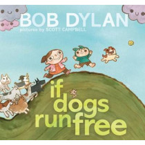 If Dogs Run Free by Dylan, 9781451648799