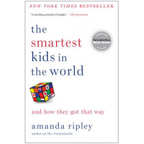 The Smartest Kids in the World: And How They Got That Way by Amanda Ripley, 9781451654431