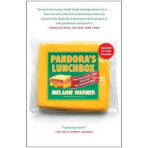 Pandora's Lunchbox: How Processed Food Took Over the American Meal by Melanie Warner, 9781451666748