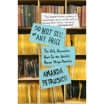 Do Not Sell At Any Price: The Wild, Obsessive Hunt for the World's Rarest 78rpm Records by Amanda Petrusich, 9781451667066