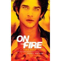 On Fire: A Teen Wolf Novel by Nancy Holder, 9781451674477