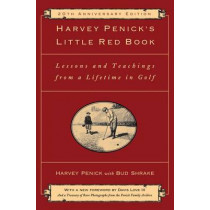Harvey Penick's Little Red Book: Lessons and Teachings from a Lifetime in Golf by Harvey Penick, 9781451683219