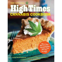 Official High Times Cannabis Cookbook by High Time Magazine, 9781452101330