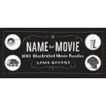 Name That Movie by Paul Rogers, 9781452104973