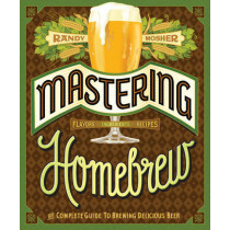 Mastering Home Brew: The Complete Guide to Brewing Delicious Beer by Randy Mosher, 9781452105512