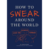 How to Swear Around the World by Jason Sacher, 9781452110875