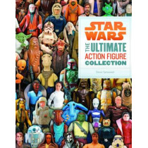 Star Wars: The Ultimate Action Figure Collection by Stephen J Sansweet, 9781452111308