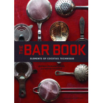 The Bar Book: Elements of Cocktail Technique by Jeffrey Morgenthaler, 9781452113845