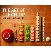 Art of Clean Up: Life Made Neat and Tidy by Ursus Wehrli, 9781452114163