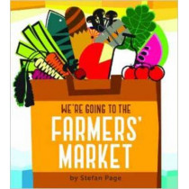 We're Going to the Farmers' Market by Stefan Page, 9781452118345