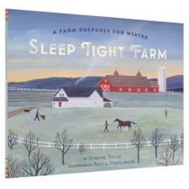 Sleep Tight Farm: A Farm Prepares for Winter by Eugenie F. Doyle, 9781452129013