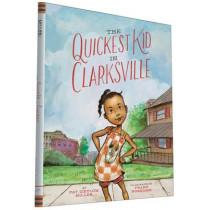The Quickest Kid in Clarksville by Pat Zietlow Miller, 9781452129365