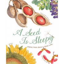 A Seed Is Sleepy by Dianna Aston, 9781452131474