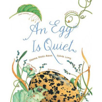 An Egg Is Quiet by Dianna Aston, 9781452131481