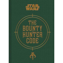 Bounty Hunter Code: From The Files of Boba Fett by Daniel Wallace, 9781452133218