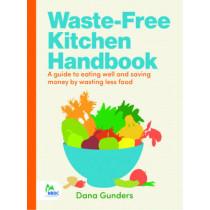 Waste-Free Kitchen Handbook by Dana Gunders, 9781452133546