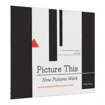 Picture This: How Pictures Work by Molly Bang, 9781452135151