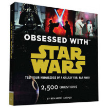 Obsessed with Star Wars: Test Your Knowledge of a Galaxy Far, Far Away by Benjamin Harper, 9781452136332