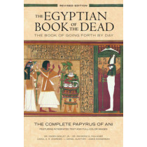 The Egyptian Book of the Dead: The Book of Going Forth by Day - The Complete Papyrus of Ani Featuring Integrated Text and Fill-Color Images by Ogden Goelet, 9781452144382