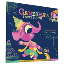 Ganesha's Sweet Tooth by Sanjay Patel, 9781452145563