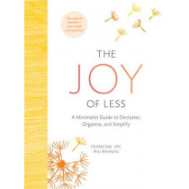 The Joy of Less: A Minimalist Guide to Declutter, Organize, and Simplify - Updated and Revised by Francine Jay, 9781452155180
