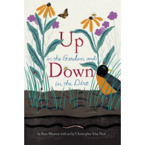 Up in the Garden and Down in the Dirt by Kate Messner, 9781452161365