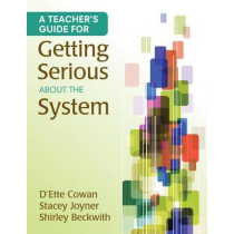 A Teacher's Guide for Getting Serious About the System by D'Ette F. Cowan, 9781452205120