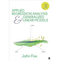 Applied Regression Analysis and Generalized Linear Models by John Fox, 9781452205663