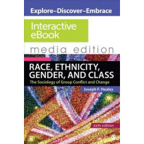 Race, Ethnicity, Gender, and Class: Interactive eBook: The Sociology of Group Conflict and Change  6e Media Edition by Joseph F. Healey, 9781452216508