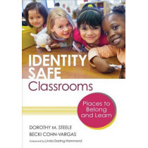 Identity Safe Classrooms, Grades K-5: Places to Belong and Learn by Dorothy M. Steele, 9781452230900