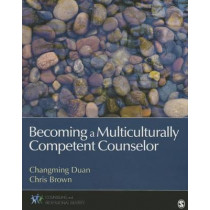 Becoming a Multiculturally Competent Counselor by Changming Duan, 9781452234526