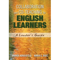 Collaboration and Co-Teaching for English Learners: A Leader's Guide by Andrea M. Honigsfeld, 9781452241968