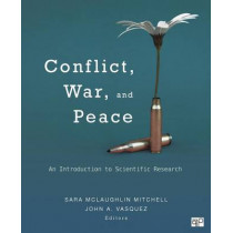 Conflict, War, and Peace: An Introduction to Scientific Research by Sara B. McLaughlin Mitchell, 9781452244495