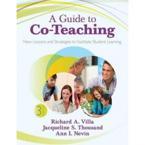 A Guide to Co-Teaching: New Lessons and Strategies to Facilitate Student Learning by Jacqueline S. Thousand, 9781452257785