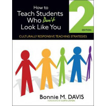 How to Teach Students Who Don't Look Like You: Culturally Responsive Teaching Strategies by Bonnie M. Davis, 9781452257914