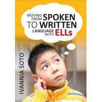 Moving From Spoken to Written Language With ELLs by Ivannia Soto, 9781452280363