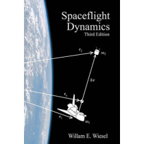 Spaceflight Dynamics: Third Edition by William E Wiesel, 9781452879598