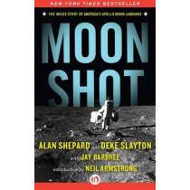 Moon Shot: The Inside Story of America's Apollo Moon Landings by Jay Barbree, 9781453258262