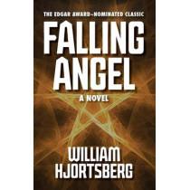 Falling Angel: A Novel by William Hjortsberg, 9781453271131