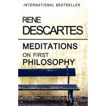 Meditations on First Philosophy by Rene Descartes, 9781453611920