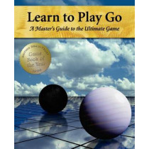 Learn to Play Go: A Master's Guide to the Ultimate Game (Volume I) by Soo-Hyun Jeong, 9781453632895
