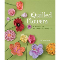 Quilled Flowers: A Garden of 35 Paper Projects by Alli Bartkowski, 9781454701200