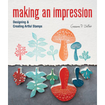 Making an Impression: Designing & Creating Artful Stamps by Geninne Zlatkis, 9781454701255