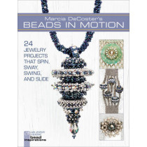 Marcia DeCoster's Beads in Motion: 24 Jewelry Projects that Spin, Sway, Swing, and Slide by Marcia DeCoster, 9781454703358