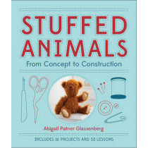 Stuffed Animals: From Concept to Construction by Abigail Patner Glassenberg, 9781454703648