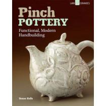 Pinch Pottery: Functional, Modern Handbuilding by Susan Halls, 9781454704133