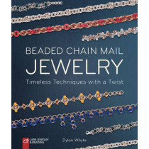 Beaded Chain Mail Jewelry: Timeless Techniques with a Twist by Dylon Whyte, 9781454709152