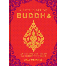 A Little Bit of Buddha: An Introduction to Buddhist Thought by Chad Mercree, 9781454913023