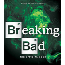 Breaking Bad: The Official Book by David Thomson, 9781454916734